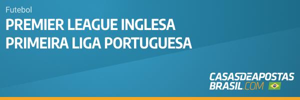Futebol Premier League Inglesa e Primeira Liga Portuguesa