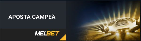 Aposta Campeã Melbet UEFA Champions League